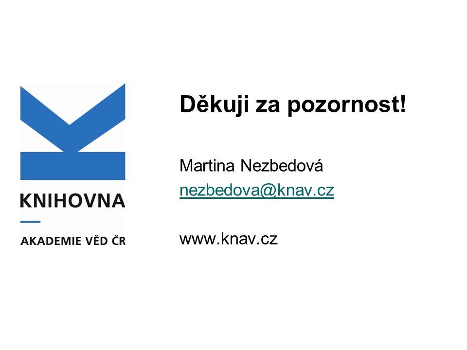 Děkuji za pozornost! Martina Nezbedová nezbedova@knav.cz www.knav.cz