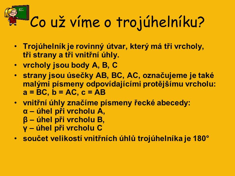 TROJÚHELNÍK Druhy trojúhelníků Dostupné z Metodického portálu www.rvp.cz, ISSN: 1802-4785, financovaného z ESF a státního rozpo č tu Č R. Provozováno