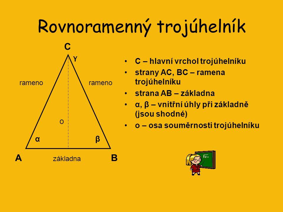 Druhy trojúhelníků podle velikostí úhlů ostroúhlýpravoúhlýtupoúhlý všechny vnitřní úhly jsou ostré jeden vnitřní úhel je pravý jeden vnitřní úhel je t