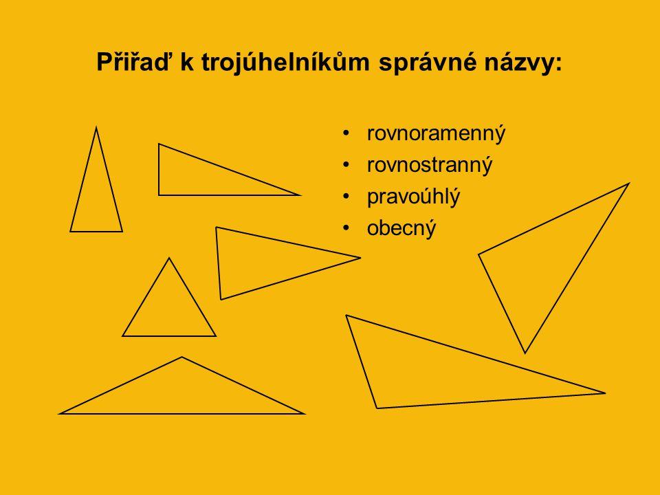 Pravoúhlý trojúhelník •strana AB – přepona – nejdelší strana trojúhelníku •strany AC, BC – odvěsny •součet velikostí obou ostrých úhlů pravoúhlého tro