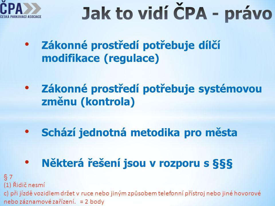 • Zákonné prostředí potřebuje dílčí modifikace (regulace) • Zákonné prostředí potřebuje systémovou změnu (kontrola) • Schází jednotná metodika pro měs