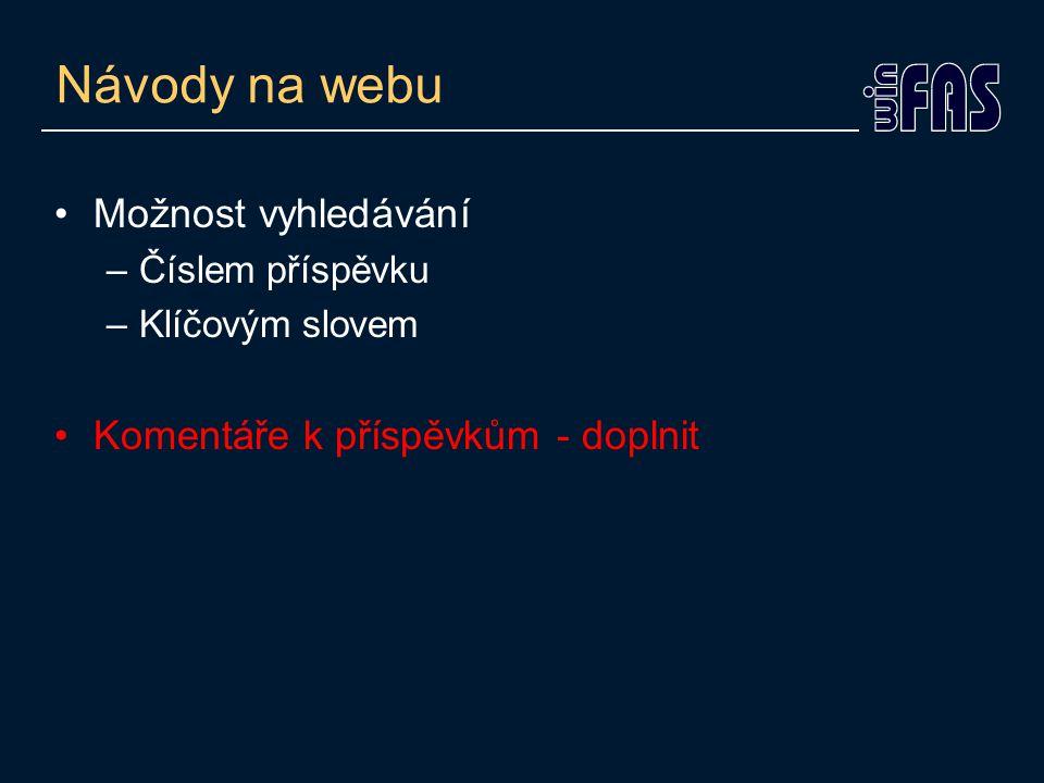 Návody na webu •Možnost vyhledávání –Číslem příspěvku –Klíčovým slovem •Komentáře k příspěvkům - doplnit