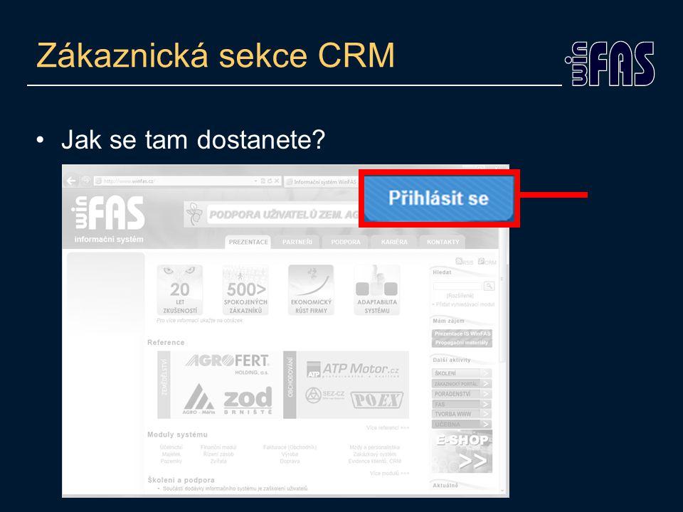 Zákaznická sekce CRM •Jak se tam dostanete?