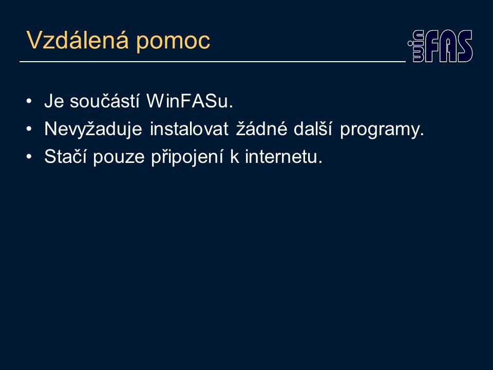 Vzdálená pomoc •Je součástí WinFASu. •Nevyžaduje instalovat žádné další programy. •Stačí pouze připojení k internetu.