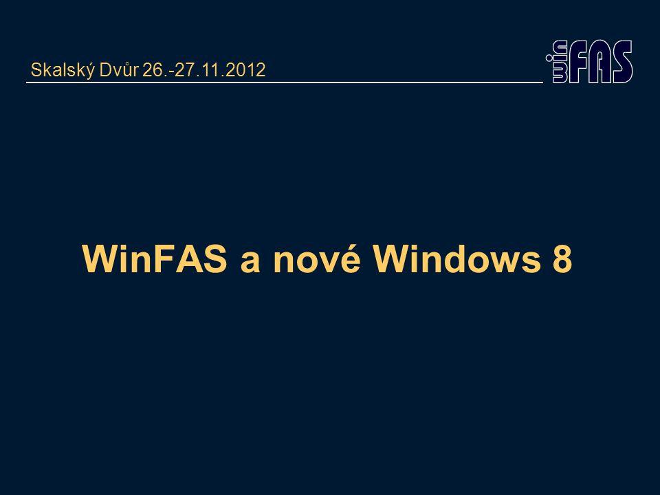WinFAS a nové Windows 8 Skalský Dvůr 26.-27.11.2012