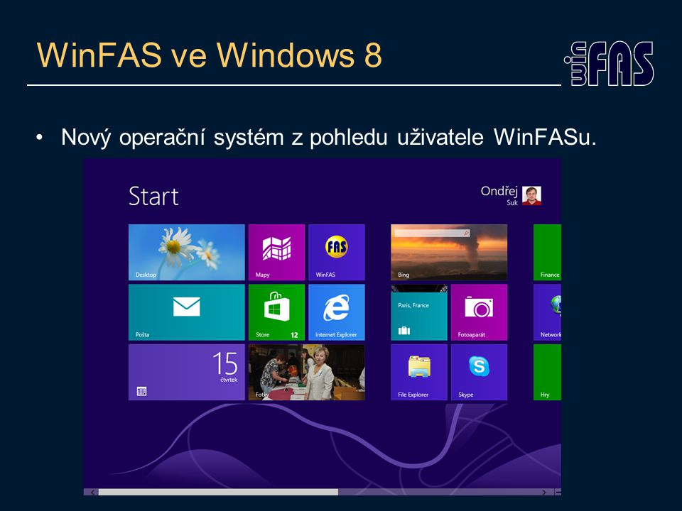 WinFAS ve Windows 8 •Nový operační systém z pohledu uživatele WinFASu.