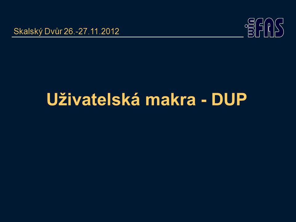 Uživatelská makra - DUP Skalský Dvůr 26.-27.11.2012