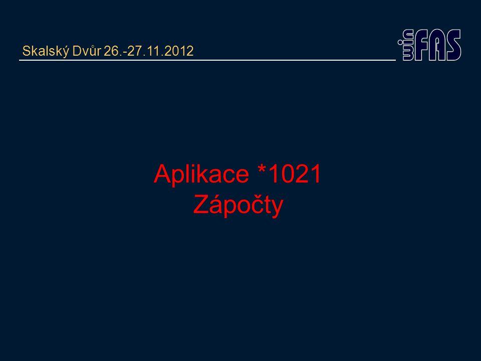 Aplikace *1021 Zápočty Skalský Dvůr 26.-27.11.2012