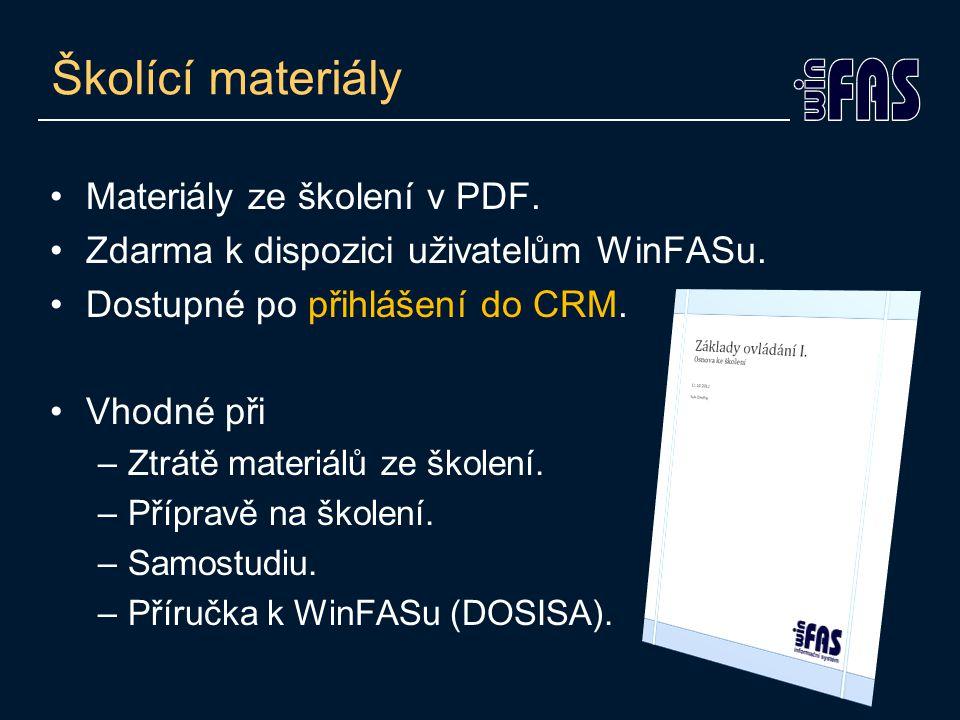 Školící materiály •Materiály ze školení v PDF. •Zdarma k dispozici uživatelům WinFASu. •Dostupné po přihlášení do CRM. •Vhodné při –Ztrátě materiálů z