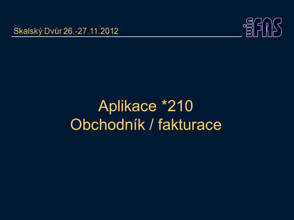 Aplikace *210 Obchodník / fakturace Skalský Dvůr 26.-27.11.2012