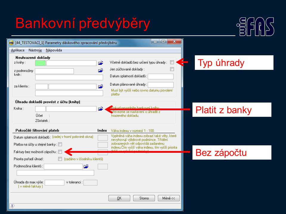 Bankovní předvýběry Typ úhrady Platit z banky Bez zápočtu