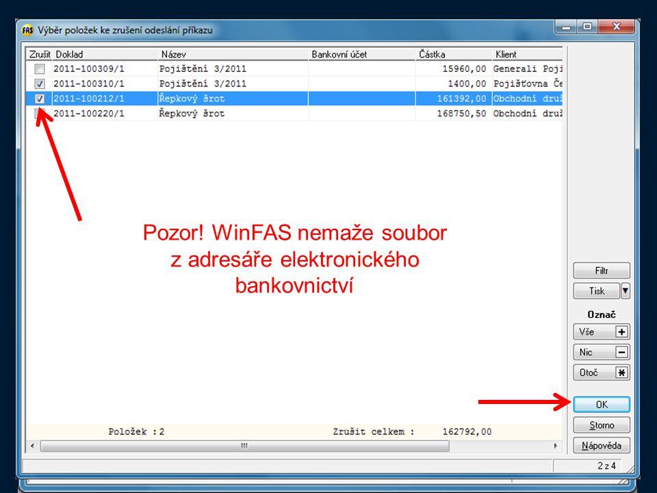 Zrušení příkazu Šablona Zrušení příkazu Pozor! WinFAS nemaže soubor z adresáře elektronického bankovnictví