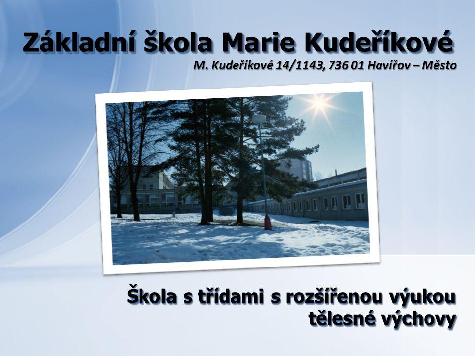 škola s třídami s rozšířenou výukou tělesné výchovy Základní škola Marie Kudeříkové Škola s třídami s rozšířenou výukou tělesné výchovy Základní škola