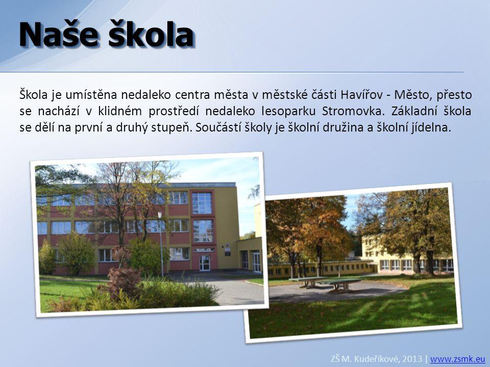 Naše škola Škola je umístěna nedaleko centra města v městské části Havířov - Město, přesto se nachází v klidném prostředí nedaleko lesoparku Stromovka