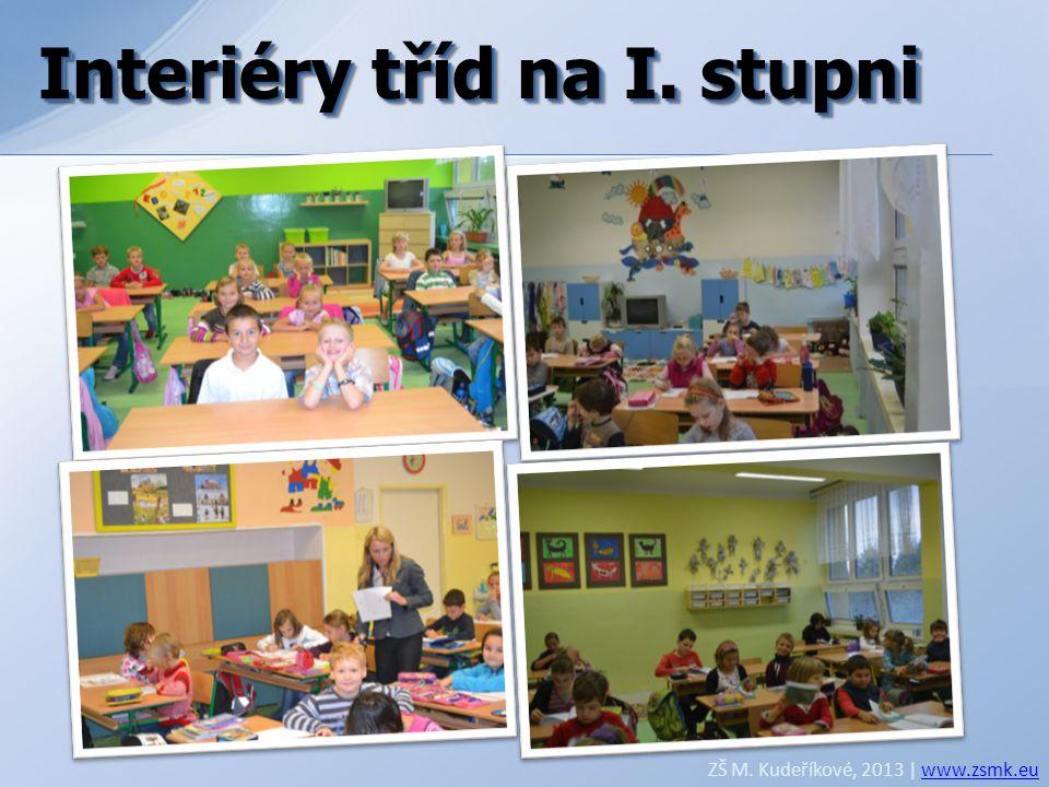 Interiéry tříd na I. stupni ZŠ M. Kudeříkové, 2013 | www.zsmk.euwww.zsmk.eu