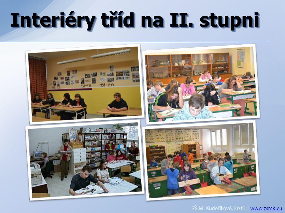Interiéry tříd na II. stupni ZŠ M. Kudeříkové, 2013 | www.zsmk.euwww.zsmk.eu