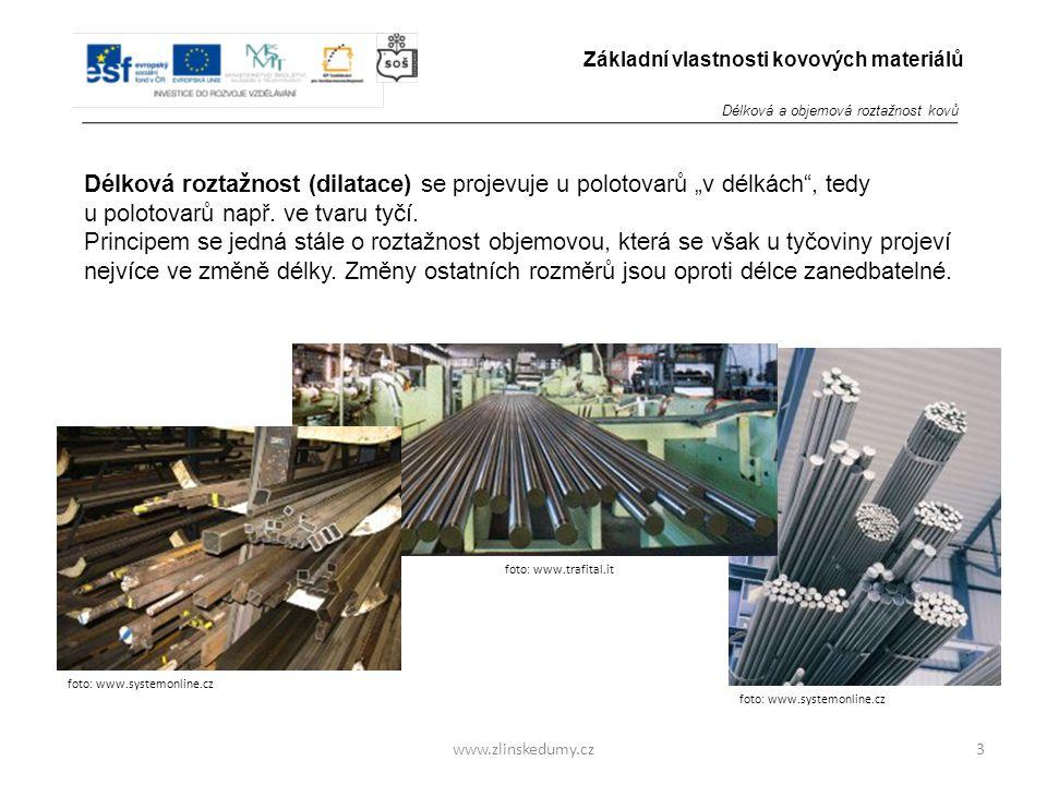 """foto: www.systemonline.cz www.zlinskedumy.cz Délková roztažnost (dilatace) se projevuje u polotovarů """"v délkách , tedy u polotovarů např."""