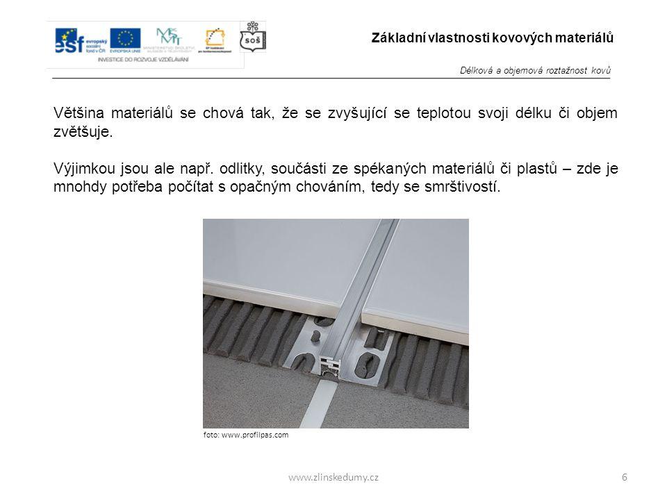 www.zlinskedumy.cz Většina materiálů se chová tak, že se zvyšující se teplotou svoji délku či objem zvětšuje.
