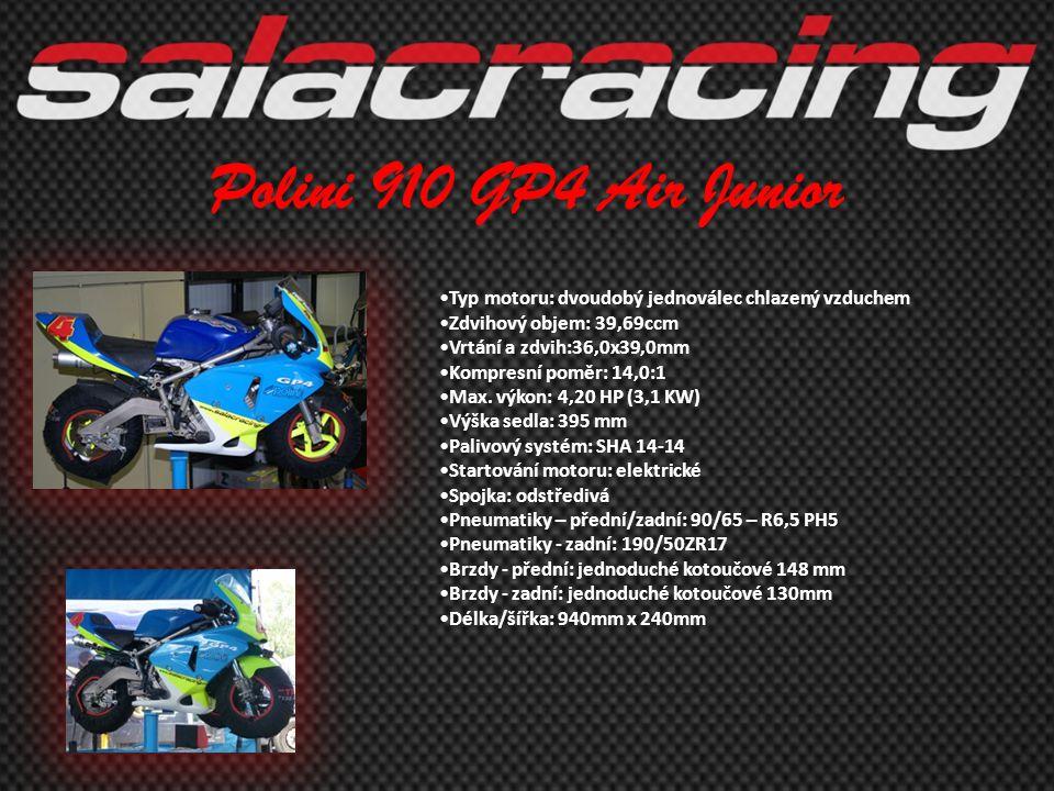 Polini 910 GP4 Air Junior •Typ motoru: dvoudobý jednoválec chlazený vzduchem •Zdvihový objem: 39,69ccm •Vrtání a zdvih:36,0x39,0mm •Kompresní poměr: 1