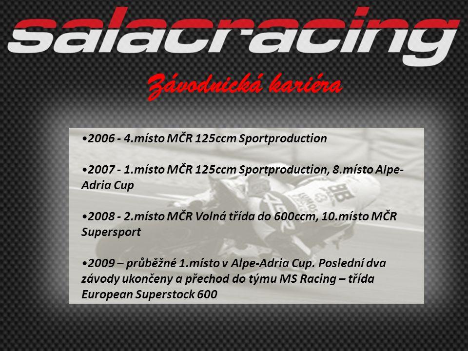 •2006 - 4.místo MČR 125ccm Sportproduction •2007 - 1.místo MČR 125ccm Sportproduction, 8.místo Alpe- Adria Cup •2008 - 2.místo MČR Volná třída do 600c