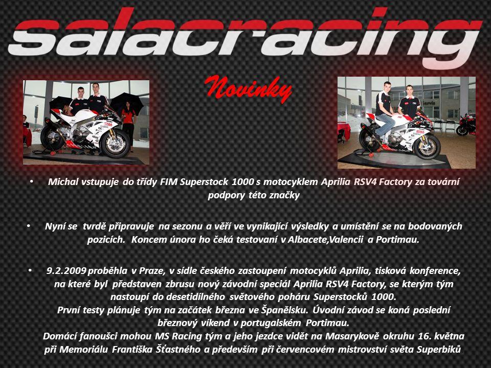 Novinky • Michal vstupuje do třídy FIM Superstock 1000 s motocyklem Aprilia RSV4 Factory za tovární podpory této značky • Nyní se tvrdě připravuje na