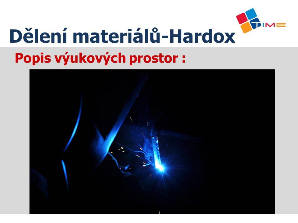 Popis výukových prostor : Dělení materiálů-Hardox