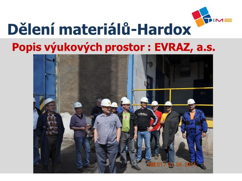 Popis výukových prostor : EVRAZ, a.s. Dělení materiálů-Hardox