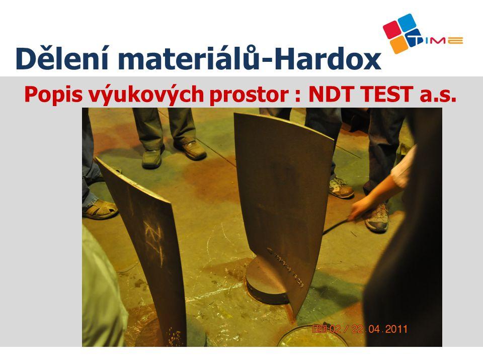 Popis výukových prostor : NDT TEST a.s. Dělení materiálů-Hardox
