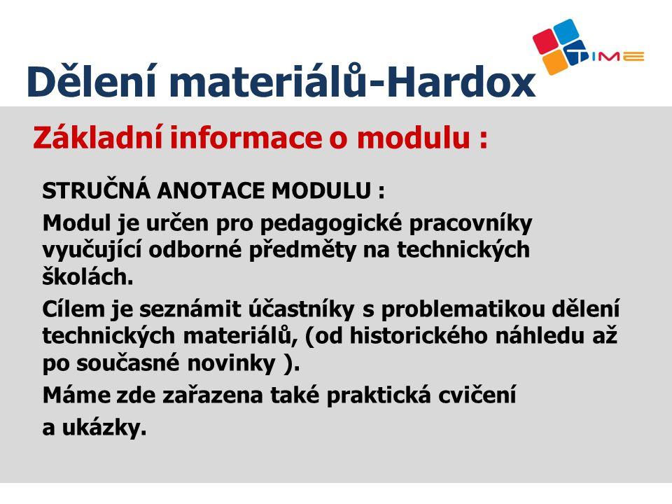 Základní informace o modulu : Přednášky zaměřené na svařování speciálních ocelí HARDOX a WELDOX se zabývají problematikou označování, využívání a zvláštnostmi otěruvzdorných a vysokopevných aplikací.
