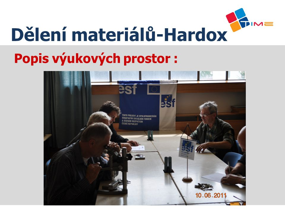 Popis výukových prostor :PROMONT, a.s. Dělení materiálů-Hardox