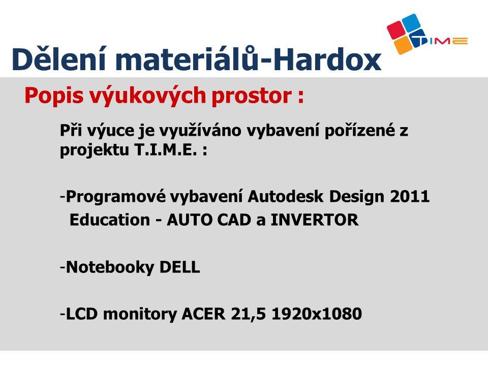 Popis výukových prostor : Při výuce je využíváno vybavení pořízené z projektu T.I.M.E. : -Programové vybavení Autodesk Design 2011 Education - AUTO CA