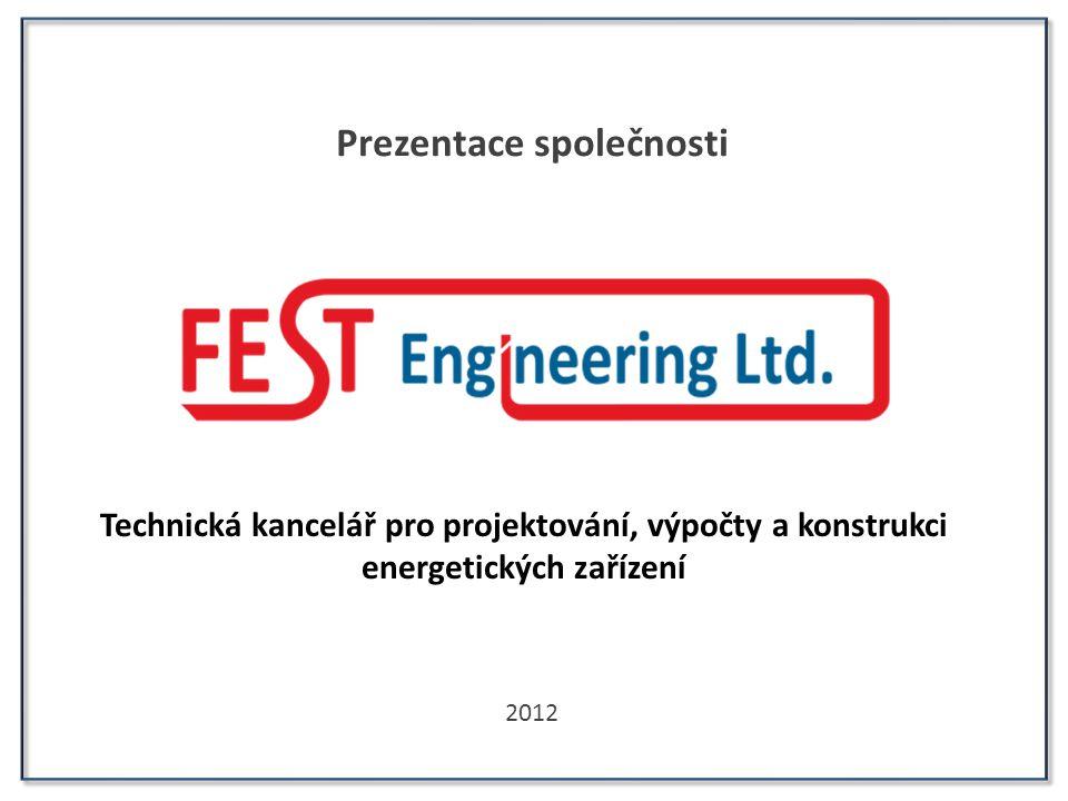Prezentace společnosti 2012 Technická kancelář pro projektování, výpočty a konstrukci energetických zařízení