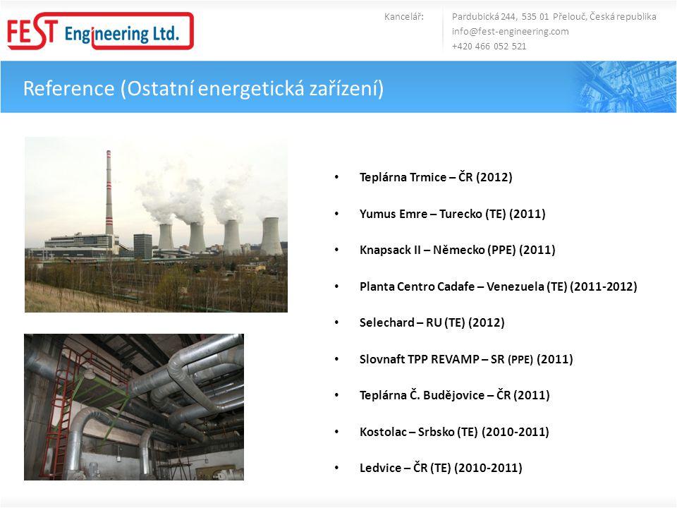 Reference (Ostatní energetická zařízení) • Teplárna Trmice – ČR (2012) • Yumus Emre – Turecko (TE) (2011) • Knapsack II – Německo (PPE) (2011) • Plant