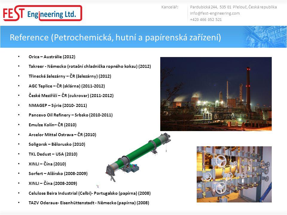 Reference (Petrochemická, hutní a papírenská zařízení) • Orica – Austrálie (2012) • Takreer - Německo (rotační chladnička ropného koksu) (2012) • Třin