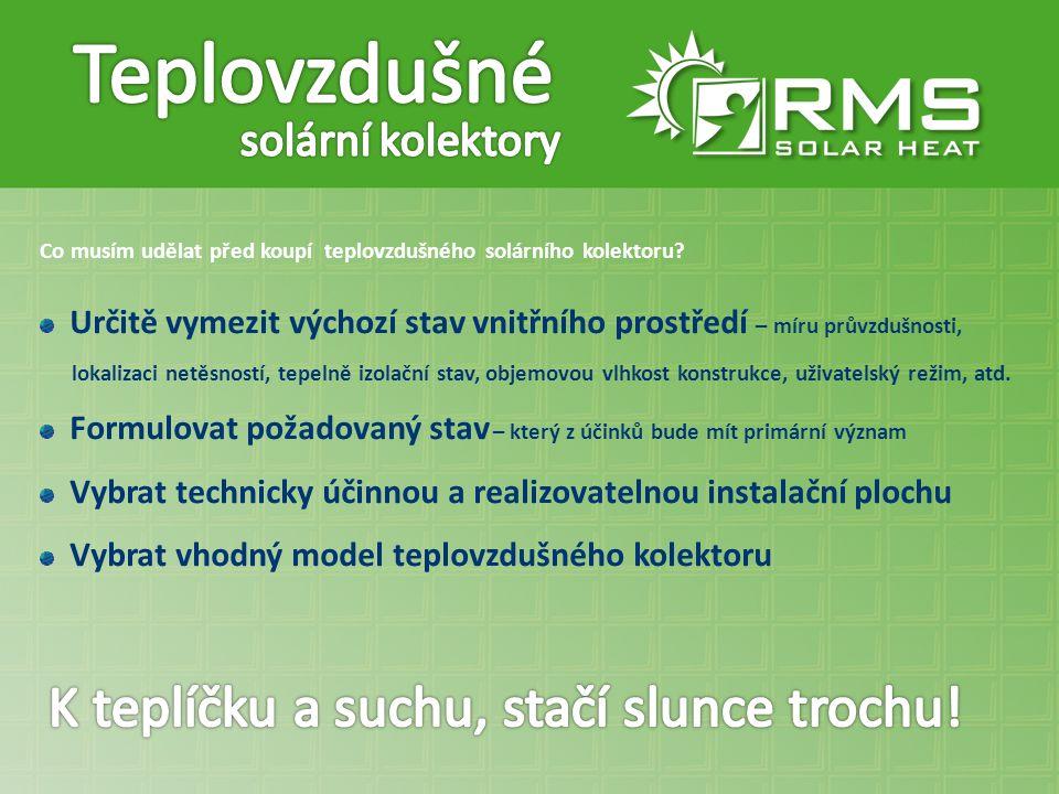 Teplovzdušné solární kolektoru jsou naším vlastním originálním produktem, který je také v tuzemských podmínkách vyráběn.