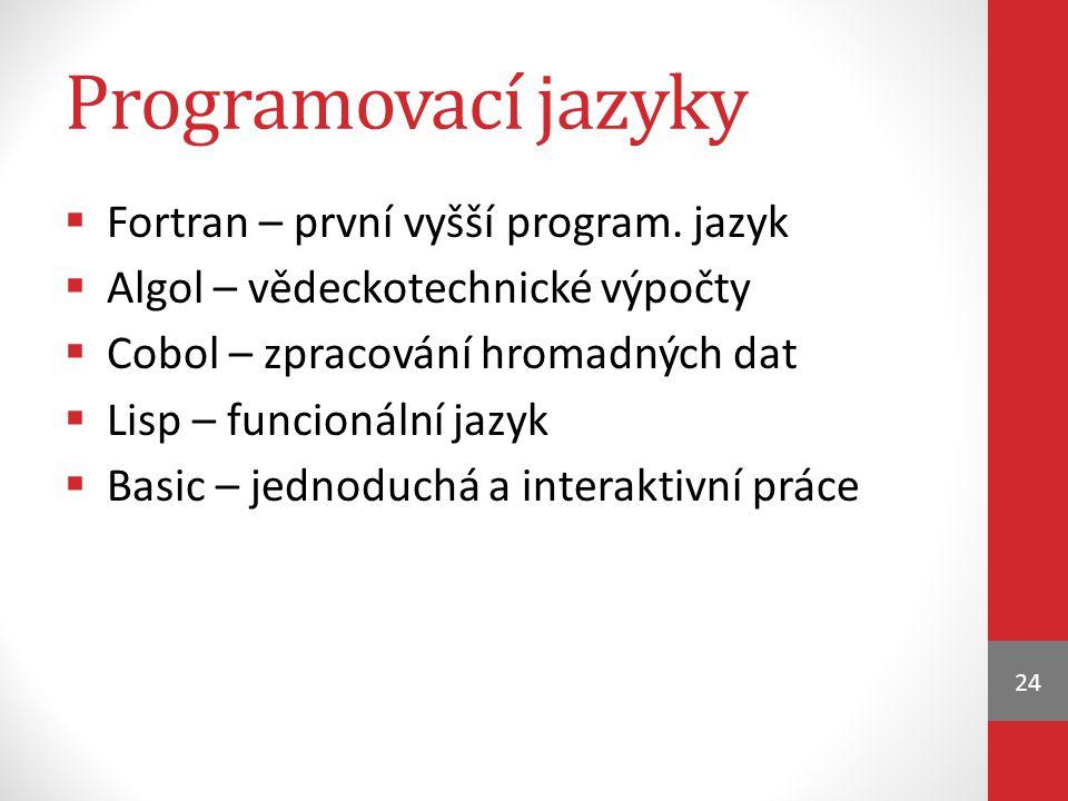 Programovací jazyky  Fortran – první vyšší program.