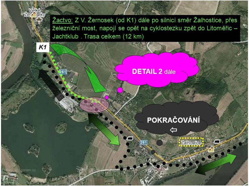 Žactvo: Z V. Žernosek (od K1) dále po silnici směr Žalhostice, přes železniční most, napojí se opět na cyklostezku zpět do Litoměřic – Jachtklub. Tras