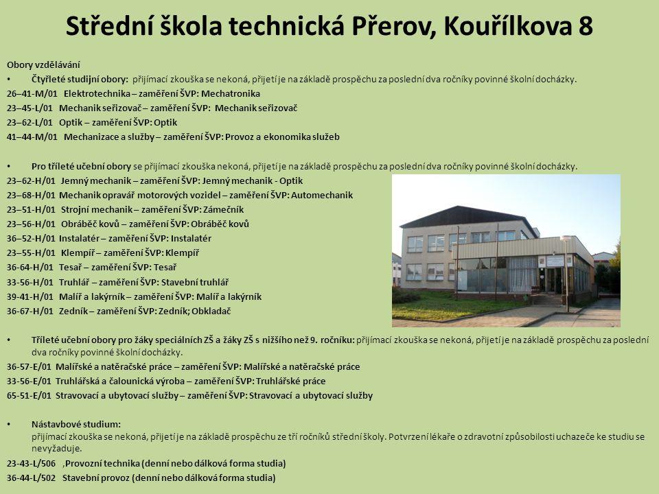 Střední škola technická Přerov, Kouřílkova 8 Obory vzdělávání • Čtyřleté studijní obory: přijímací zkouška se nekoná, přijetí je na základě prospěchu