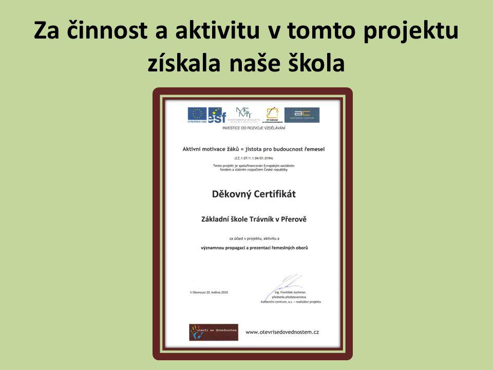 Za činnost a aktivitu v tomto projektu získala naše škola