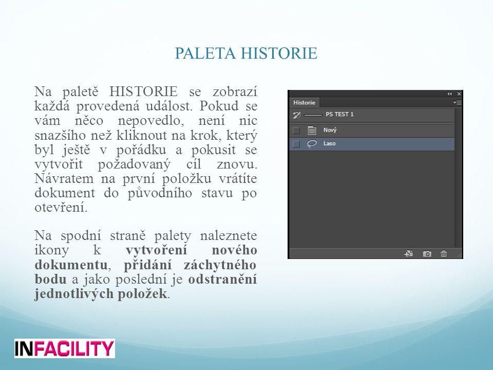 PALETA HISTORIE Na paletě HISTORIE se zobrazí každá provedená událost.