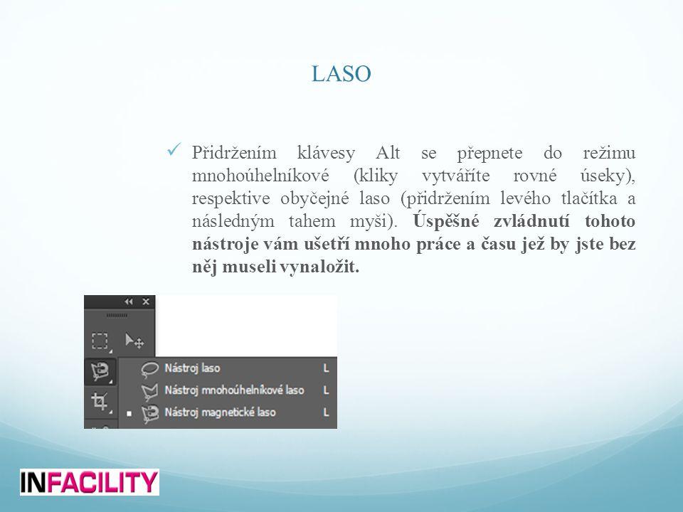 LASO  Přidržením klávesy Alt se přepnete do režimu mnohoúhelníkové (kliky vytváříte rovné úseky), respektive obyčejné laso (přidržením levého tlačítka a následným tahem myši).