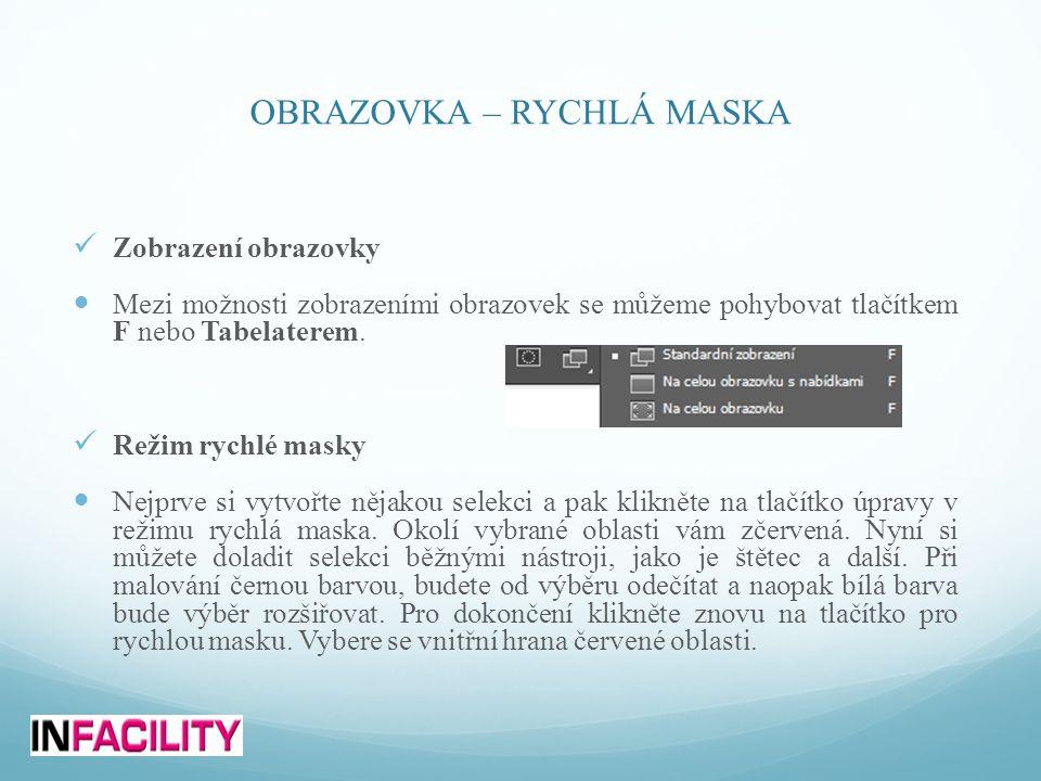 OBRAZOVKA – RYCHLÁ MASKA  Zobrazení obrazovky  Mezi možnosti zobrazeními obrazovek se můžeme pohybovat tlačítkem F nebo Tabelaterem.  Režim rychlé