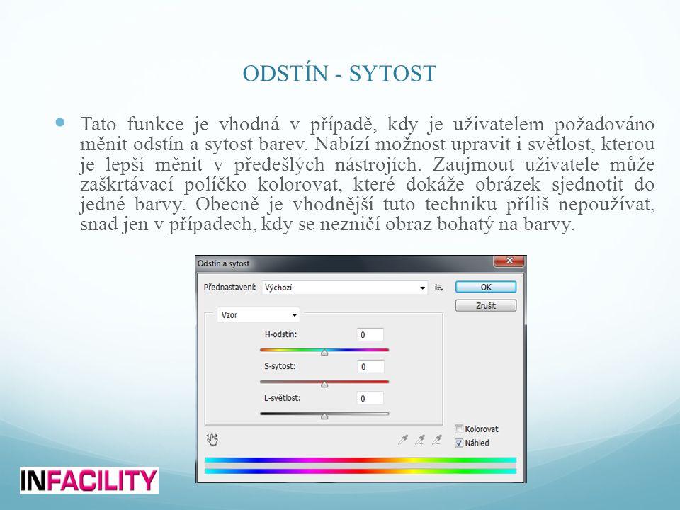 ODSTÍN - SYTOST  Tato funkce je vhodná v případě, kdy je uživatelem požadováno měnit odstín a sytost barev. Nabízí možnost upravit i světlost, kterou