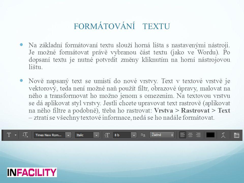 FORMÁTOVÁNÍ TEXTU  Na základní formátovaní textu slouží horná lišta s nastavenými nástroji.