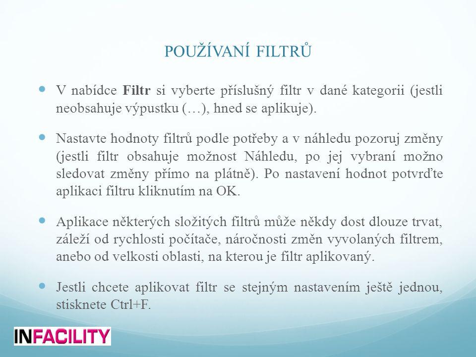 POUŽÍVANÍ FILTRŮ  V nabídce Filtr si vyberte příslušný filtr v dané kategorii (jestli neobsahuje výpustku (…), hned se aplikuje).  Nastavte hodnoty