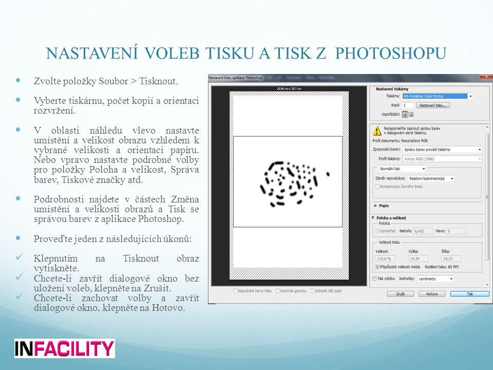 NASTAVENÍ VOLEB TISKU A TISK Z PHOTOSHOPU  Zvolte položky Soubor > Tisknout.