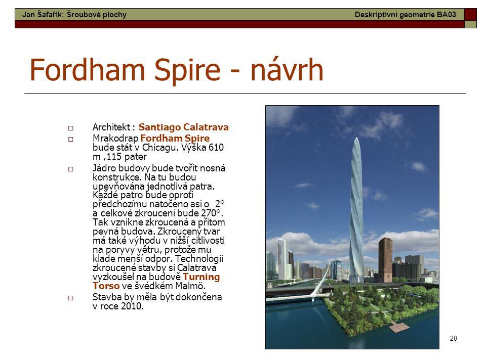 20 Fordham Spire - návrh  Architekt : Santiago Calatrava  Mrakodrap Fordham Spire bude stát v Chicagu.