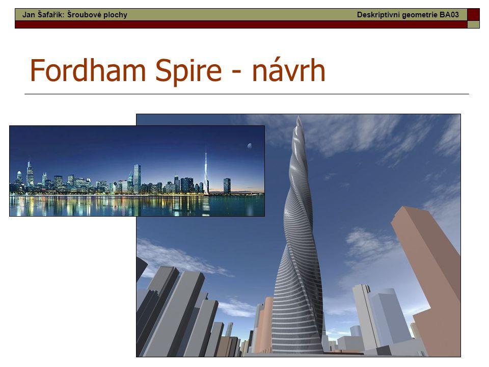 22 Fordham Spire - návrh Jan Šafařík: Šroubové plochyDeskriptivní geometrie BA03