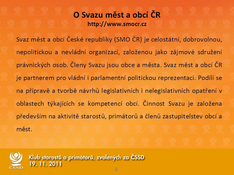 2 O Svazu měst a obcí ČR http://www.smocr.cz Svaz měst a obcí České republiky (SMO ČR) je celostátní, dobrovolnou, nepolitickou a nevládní organizací,