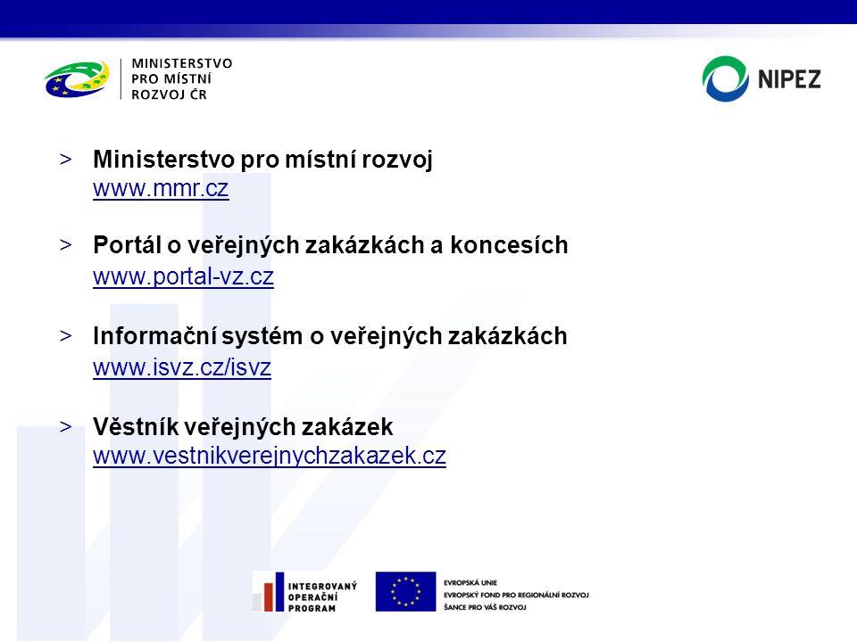 >Ministerstvo pro místní rozvoj www.mmr.cz >Portál o veřejných zakázkách a koncesích www.portal-vz.cz >Informační systém o veřejných zakázkách www.isv